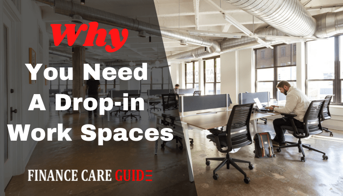 Why You Need A Drop-in Work Spaces